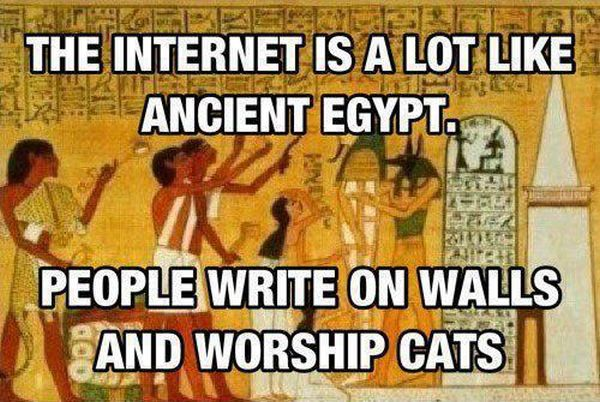 The Internet Is A Lot Like Ancient Egypt - Funny pictures