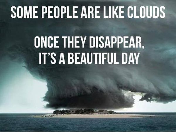 Some People Are Like Clouds - Funny picutres