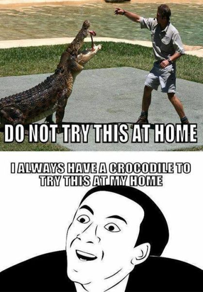 Don't Try This At Home - Funny pictures