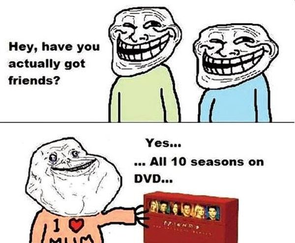 Do You Have Friends? - Funny pictures