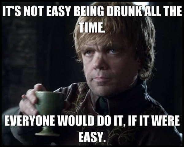 It's Not Easy Being Drunk All The Time - Funny pictures
