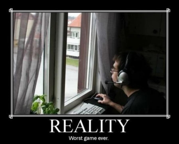 A Gamers View Of Reality - Funny pictures