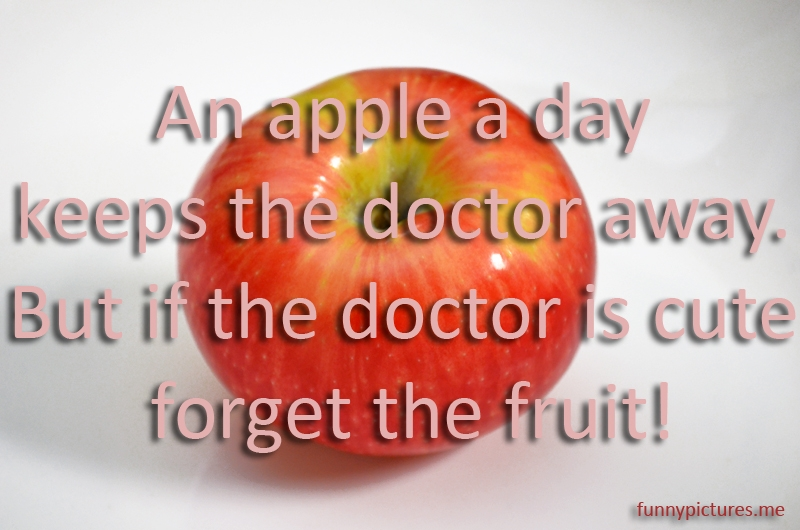 An Apple A Day Keeps The Doctor Away - Funny pictures