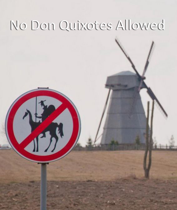 No Don Quixotes Allowed - Funny pictures