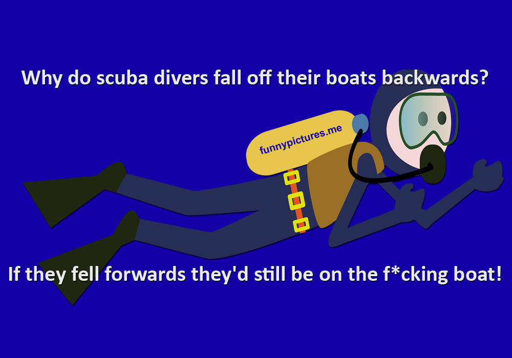 Why Do Scuba Divers Fall Off Their Boats Backwards? - Funny pictures
