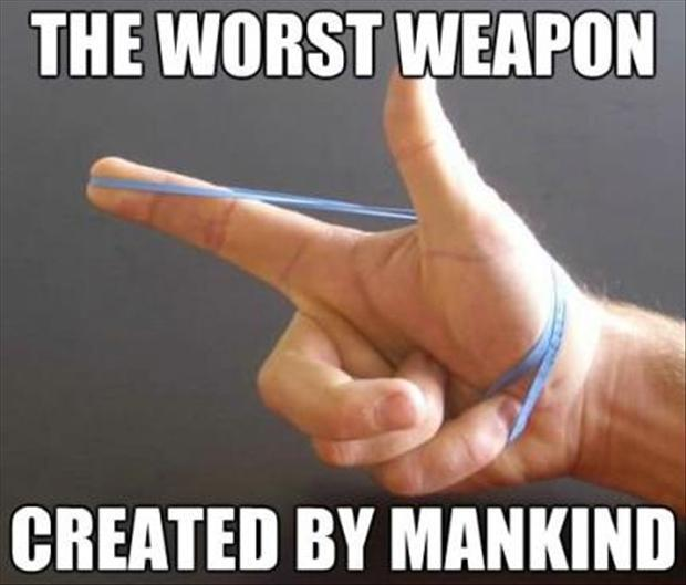 The Worst Weapon - Funny pictures