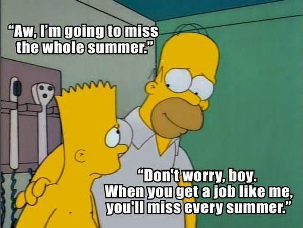 Aw, I'm Going To Miss The Whole Summer - Funny pictures