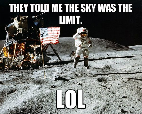 They Told Me The Sky Was The Limit - Funny pictures