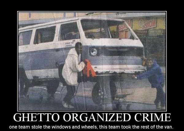 Ghetto Organized Crime - Funny pictures