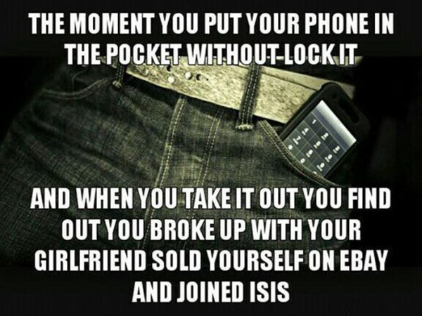 The Moment You Put Your Phone In The Pocket Without Lock It - Funny pictures