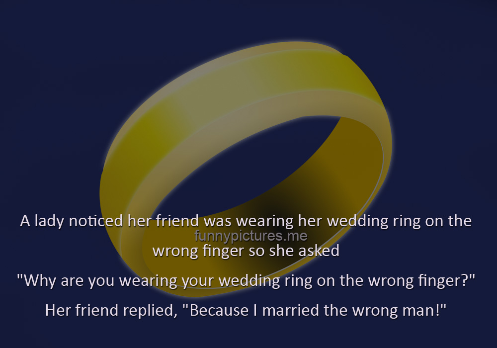 Wedding Ring On The Wrong Finger - Funny pictures