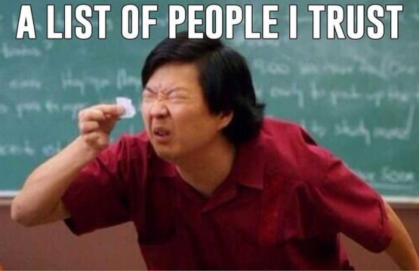 A List Of People I Trust - Funny pictures