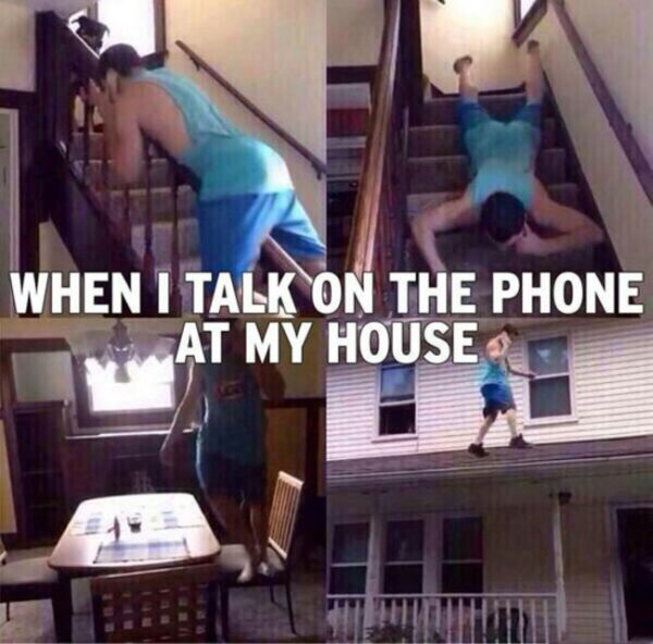 When I Talk On The Phone In My House - Funny pictures