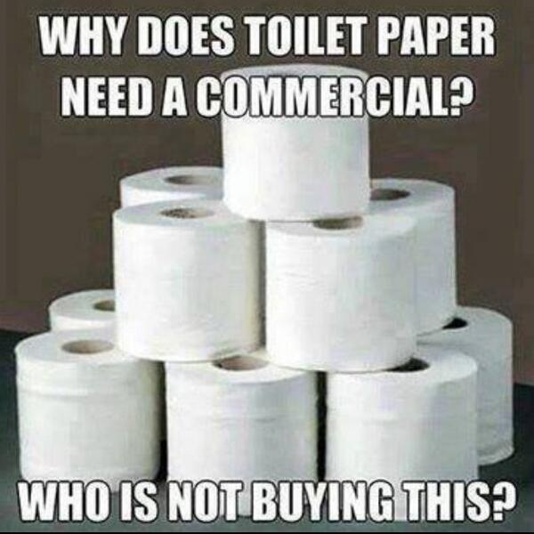 Why Does Toilet Paper Need Commercial? - Funny pictures