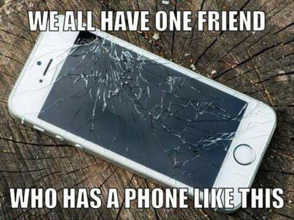 broken iphone meme we all one friend with a phone like this pictures 4580